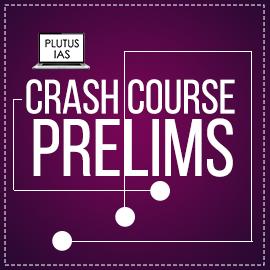 Crash Course Prelims