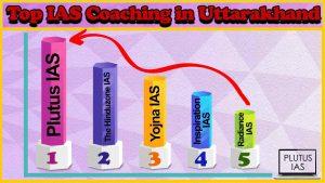 Best 10 IAS Coaching in Uttarakhand